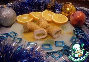 Рецепт Куриные рулеты с персиком и голубым сыром под апельсиновым соусом