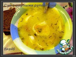 Рецепт Суп с сырными рулетиками