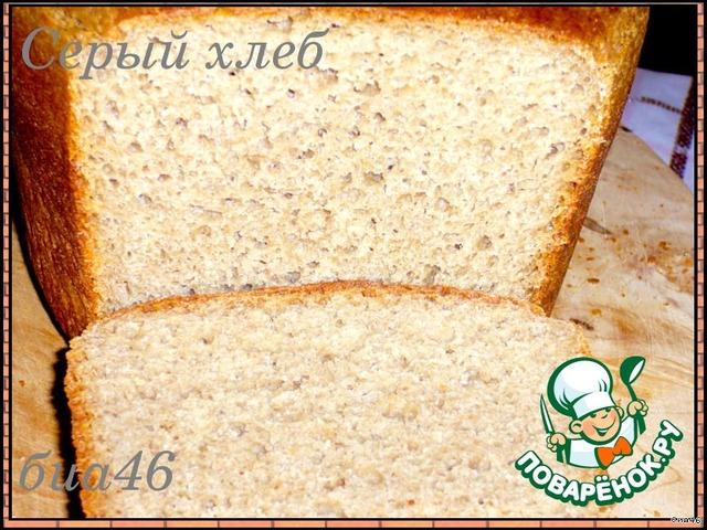 Хлеб серый в духовке рецепты простые и вкусные