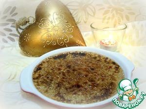 Рецепт Шоколадный крем-брюле