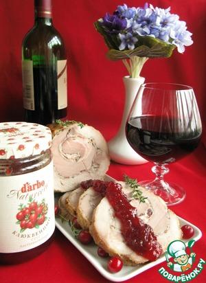 Рецепт Рулет из свинины с тимьяном под клюквенным соусом