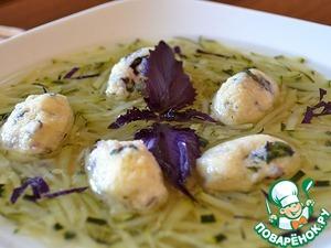 Рецепт Суп с цуккини и творожными клецками