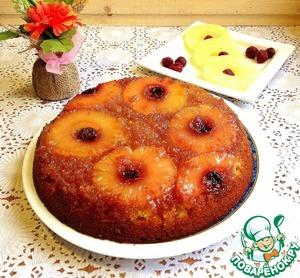 Рецепт Перевёрнутый пирог с ананасами и вишней