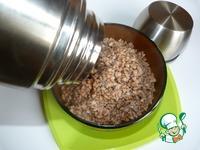 Гречка, приготовленная в термосе (рецепт от Отца Гермогена) ингредиенты