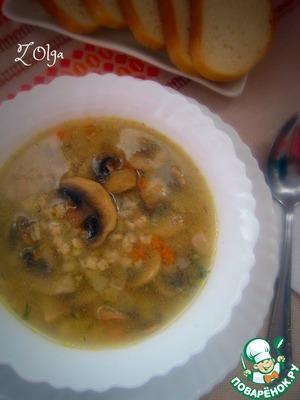 Рецепт Суп с шампиньонами и перловкой