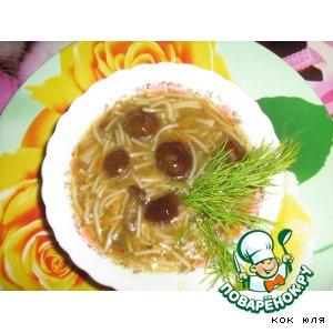 Рецепт Вермишелевый супчик на грибном отваре