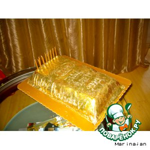 """Рецепт Торт мужу """"Слиток золота"""""""