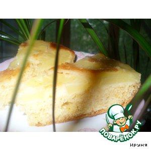 """Рецепт Пирог """"Жареные ананасы"""""""