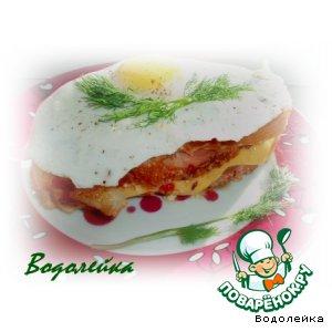 """Рецепт Завтрак """"Горячий бутерброд с яйцом"""""""