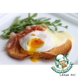 """Рецепт Яйцо """"Бенедикт"""" с голландским соусом"""