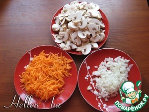 Mushrooms cut into slices, carrots three on a coarse grater, onion finely chop.
