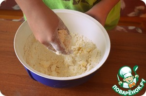 And begin to dirty hands! RUB the dough into crumbs.