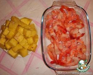 Pineapple cut into large cubes, shrimp defrosts (if bought frozen).
