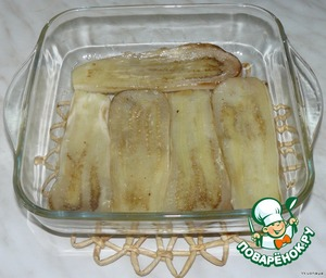 Refractory form of grease.  Put layers of eggplant,