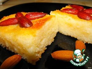 Рецепт Десерт из манки с миндалeм в сахарном сиропе «Басбуса»