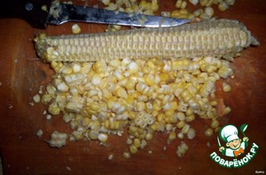 Use a knife to separate the corn from the cob (one ear of 80-100 Gy. grains).