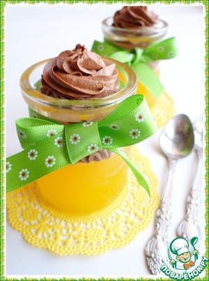 Рецепт Апельсиновое желе со сливочно-шоколадным муссом