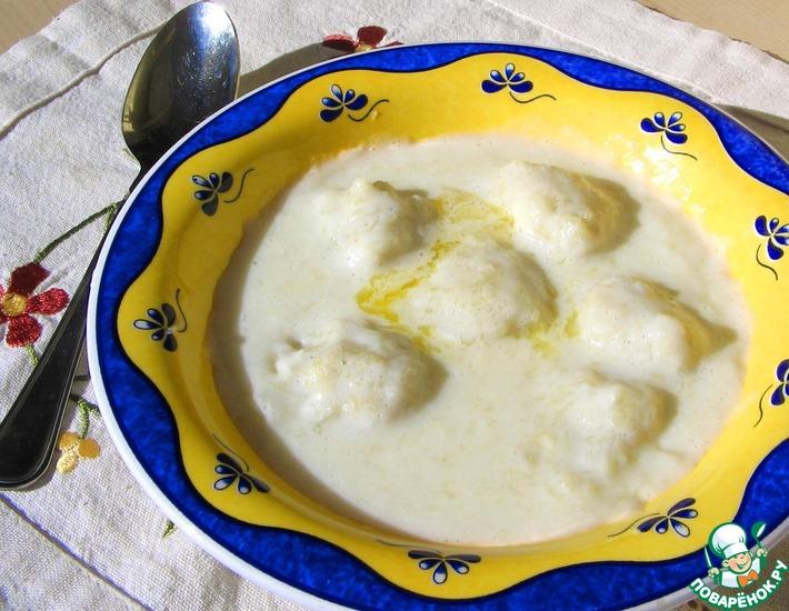 Рецепт: Молочный суп с картофельными клецками