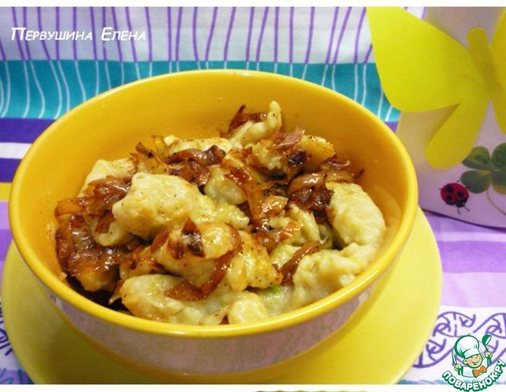 Рецепт: Галушки имбирные с луковой поджаркой