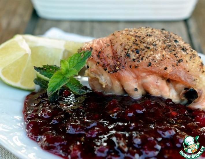 Рецепт: Курица с соусом Брусничный мохито