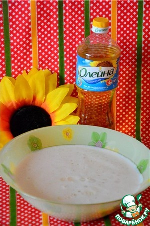 В тесто добавить растительное масло Олейна