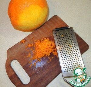 From orange, grate the zest.