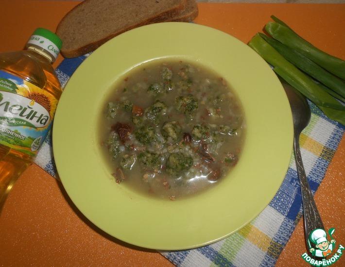 Рецепт: Гречневый суп с грибами и зелёными клецками