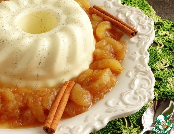 Рецепт: Ванильная панна-котта с яблочным соусом