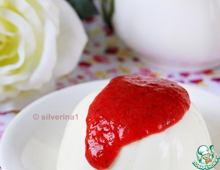 Рецепт: Йогуртовая панна-котта с клубничным кули