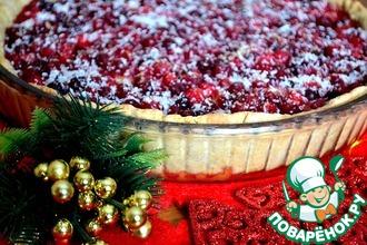 Рецепт: Клюквенный пирог Новогодняя сказка