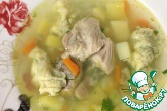 Рецепт: Суп повседневный пикантный с клёцками