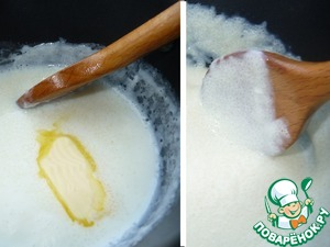 While working the dough, it is necessary to cook porridge (plain) with milk and sugar, salt, add the butter. Cool.