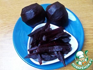 Beets pre-boiled. Cut into strips.