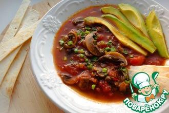 Рецепт: Грибной суп Тортилья
