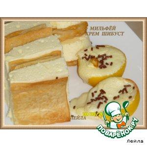 Рецепт: Мильфей-пирожные с кремом шибуст