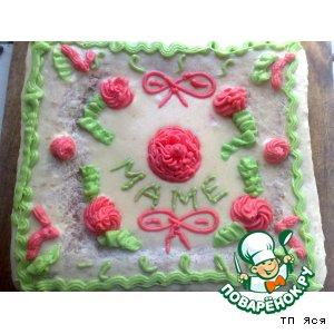 "Рецепт: Торт ""Для мамы"""