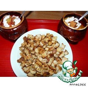 Рецепт: Борщ в горшочках с сухариками