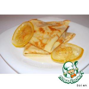 Рецепт: Крепы с лимонным сиропом