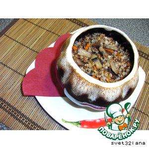 Рецепт: Гречка с грибами в горшочке