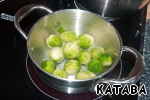 Brussels sprouts boil in salted water for about 15-20 minutes.